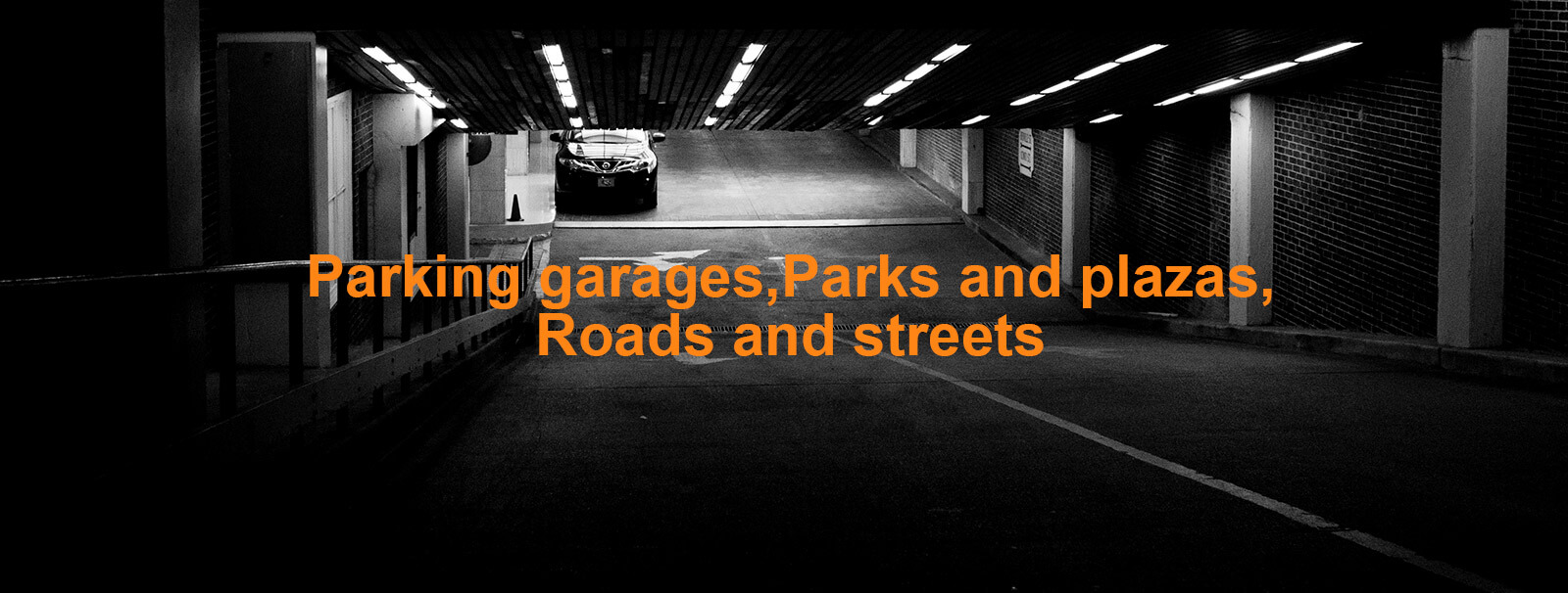Parking garages,Parks and plazas,Roads and streets - Flood Light